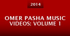 Película Omer Pasha Music Videos: Volume 1