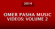 Película Omer Pasha Music Videos: Volume 2