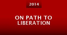 Película On Path to Liberation