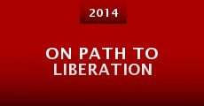 On Path to Liberation (2014) stream