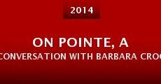 On Pointe, a conversation with Barbara Crockett (2014) stream