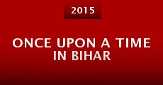 Once Upon a Time in Bihar (2015) stream