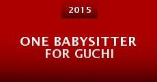 One Babysitter for Guchi (2015) stream