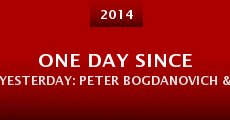 Película One Day Since Yesterday: Peter Bogdanovich & the Lost American Film