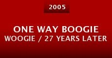 Película One Way Boogie Woogie / 27 Years Later