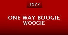 Película One Way Boogie Woogie