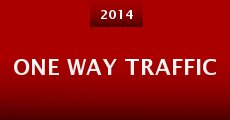 One Way Traffic (2014) stream