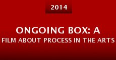 Ongoing Box: A Film about Process in the Arts (2014) stream
