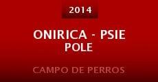 Ver película Onirica - Psie pole