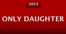 Only Daughter (2013) stream