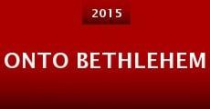 Película Onto Bethlehem