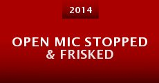 Open Mic Stopped & Frisked (2014) stream
