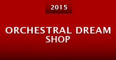 Película Orchestral Dream Shop