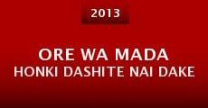 Película Ore wa mada honki dashite nai dake