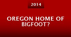 Película Oregon Home of Bigfoot?