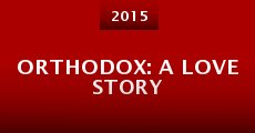 Orthodox: A Love Story (2015)