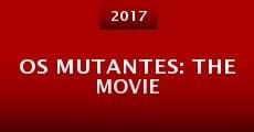 Película Os Mutantes: The Movie