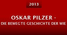 Oskar Pilzer - Die bewegte Geschichte der Wiener Filmateliers (2013)