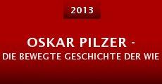 Película Oskar Pilzer - Die bewegte Geschichte der Wiener Filmateliers