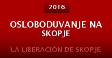 Osloboduvanje na Skopje (2015) stream
