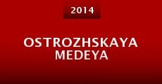Ostrozhskaya Medeya (2014) stream