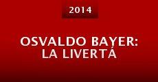 Película Osvaldo Bayer: La livertá