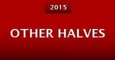 Other Halves (2015) stream