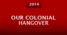 Our Colonial Hangover