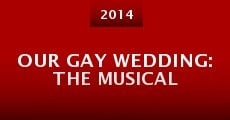 Our Gay Wedding: The Musical (2014) stream