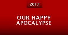Película Our Happy Apocalypse