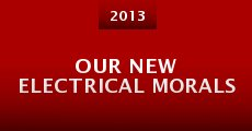 Película Our New Electrical Morals