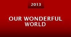 Película Our Wonderful World