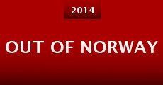 Out of Norway (2014) stream