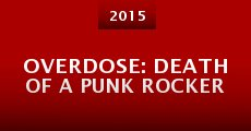 Overdose: Death of a Punk Rocker (2015)