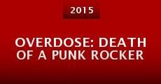 Película Overdose: Death of a Punk Rocker