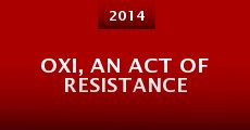 Película OXI, an Act of Resistance