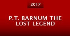 P.T. Barnum The Lost Legend (2014)