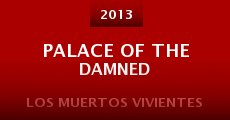 Película Palace of the Damned
