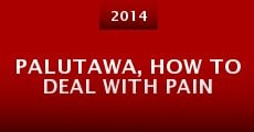 Palutawa, How to Deal with Pain (2014)