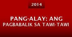 Pang-alay: Ang pagbabalik sa Tawi-Tawi (2014) stream