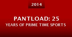 Película Pantload: 25 Years of Prime Time Sports