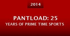 Pantload: 25 Years of Prime Time Sports (2014) stream