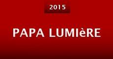 Papa lumière (2014) stream