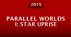 Película Parallel Worlds I: Star Uprise