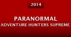 Paranormal Adventure Hunters Supreme (2014) stream