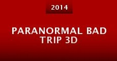 Paranormal Bad Trip 3D (2014) stream