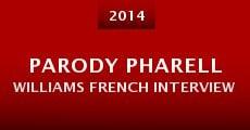 Parody Pharell Williams French Interview (2014) stream