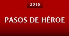 Pasos de héroe (2015) stream