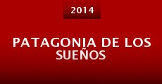 Película Patagonia de los sueños