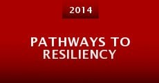 Película Pathways to Resiliency